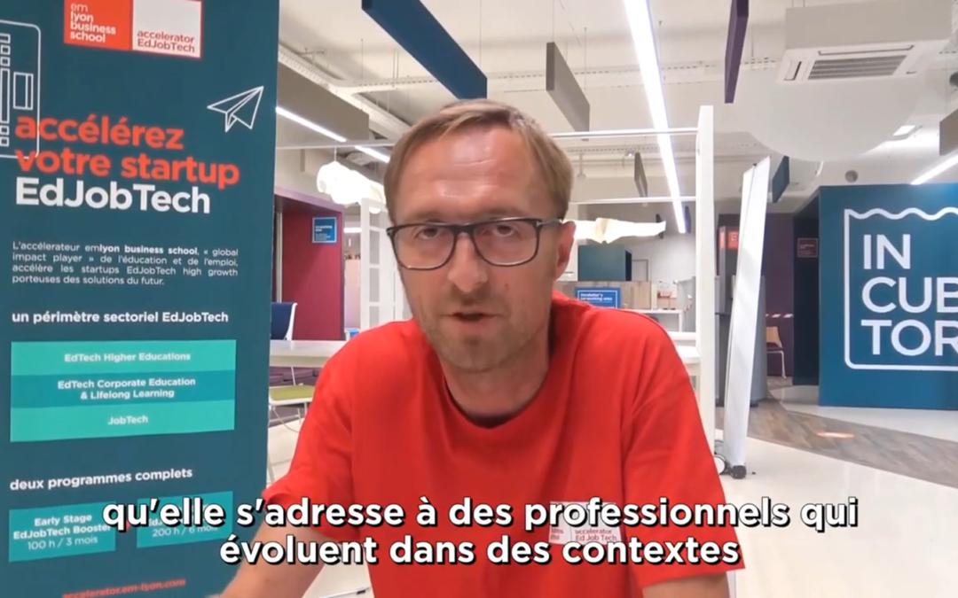 EdJobTech acceleration by Emlyon business school : «Interview» Xavier Lecomte partage son expérience