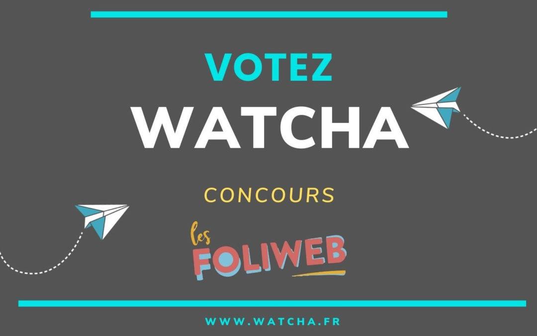 Les Foliweb : WATCHA finaliste du concours Les Foliweb.