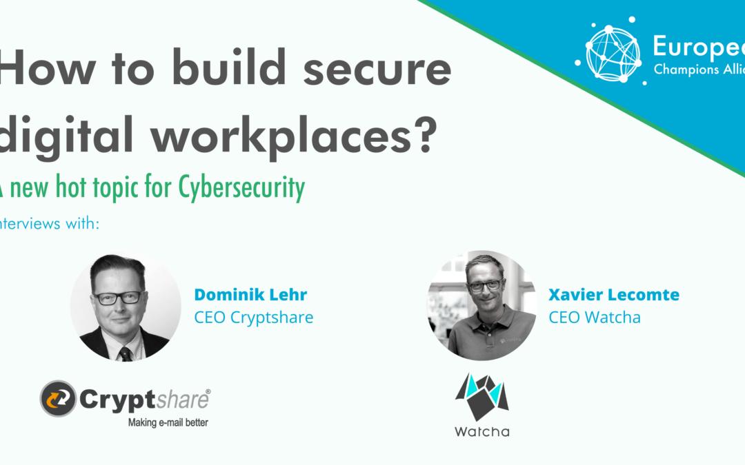 Interview de Xavier Lecomte : quelle vision pour les outils collaboratifs sécurisés ?