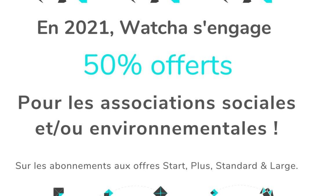 Offre Watcha : -50% pour les associations sociales et environnementales tout au long de la durée de l'engagement !